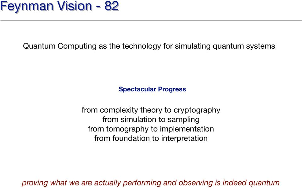 simulation to sampling from tomography to implementation from foundation to