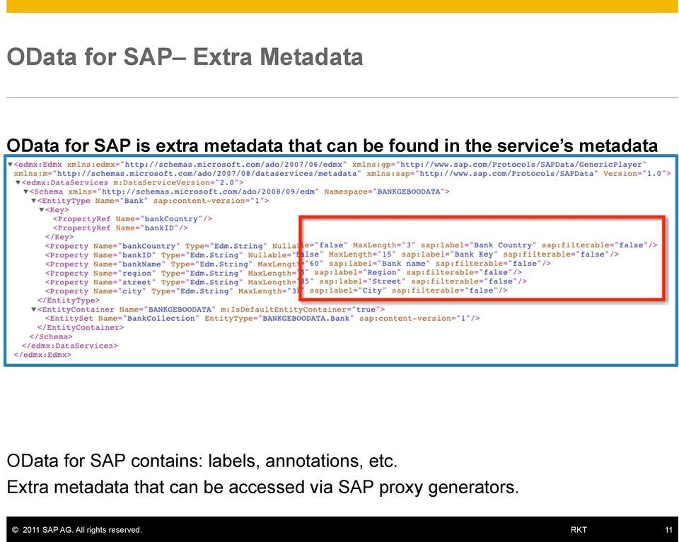 The returned document is the service s edmx metadata + SAP Metadata (S-Data): OData for SAP