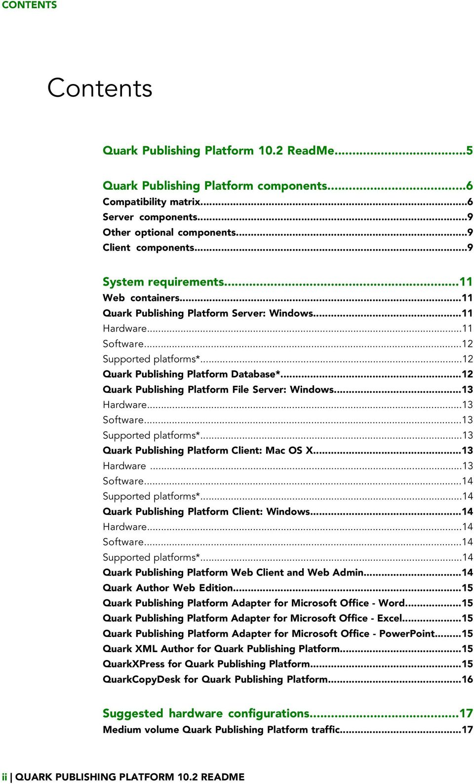 ..12 Quark Publishing Platform File Server: Windows...13 Hardware...13 Software...13 Supported platforms*...13 Quark Publishing Platform Client: Mac OS X...13 Hardware...13 Software...14 Supported platforms*.