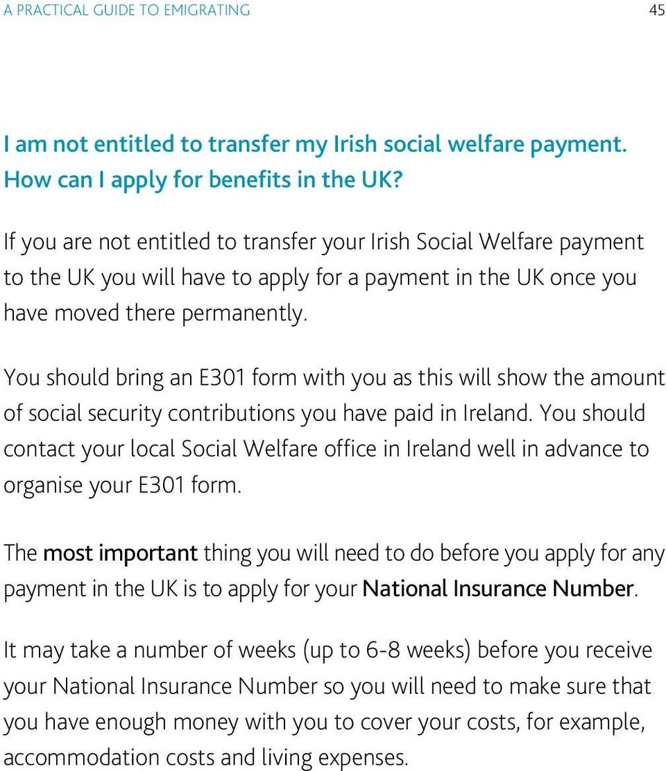 You should bring an E301 form with you as this will show the amount of social security contributions you have paid in Ireland.