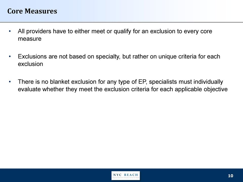 each exclusion There is no blanket exclusion for any type of EP, specialists must