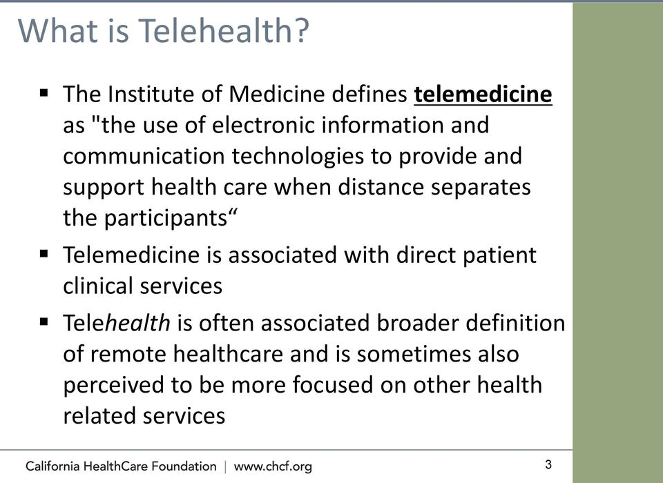 technologies to provide and support health care when distance separates the participants Telemedicine is