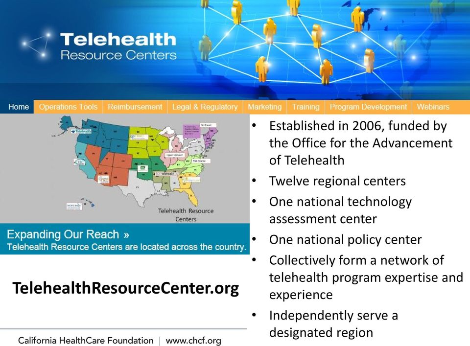 Telehealth Twelve regional centers One national technology assessment center