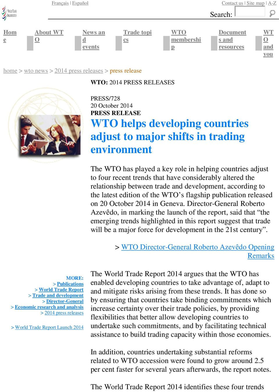 helping countries adjust to four recent trends that have considerably altered the relationship between trade and development, according to the latest edition of the WTO s flagship publication