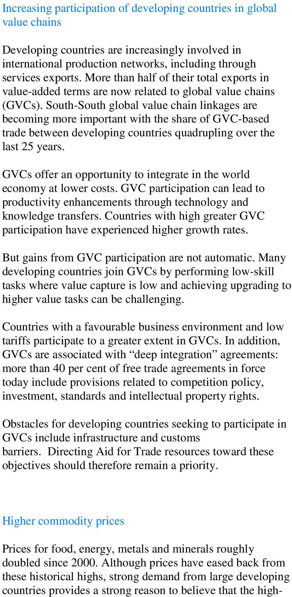 South-South global value chain linkages are becoming more important with the share of GVC-based trade between developing countries quadrupling over the last 25 years.