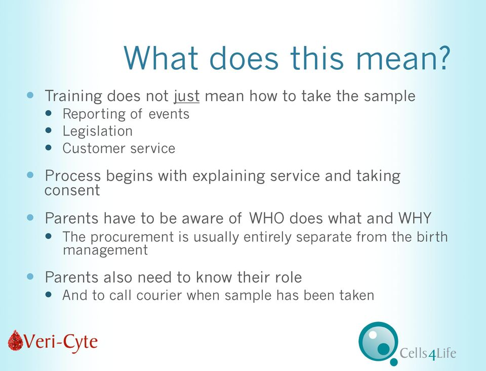service Process begins with explaining service and taking consent Parents have to be aware of