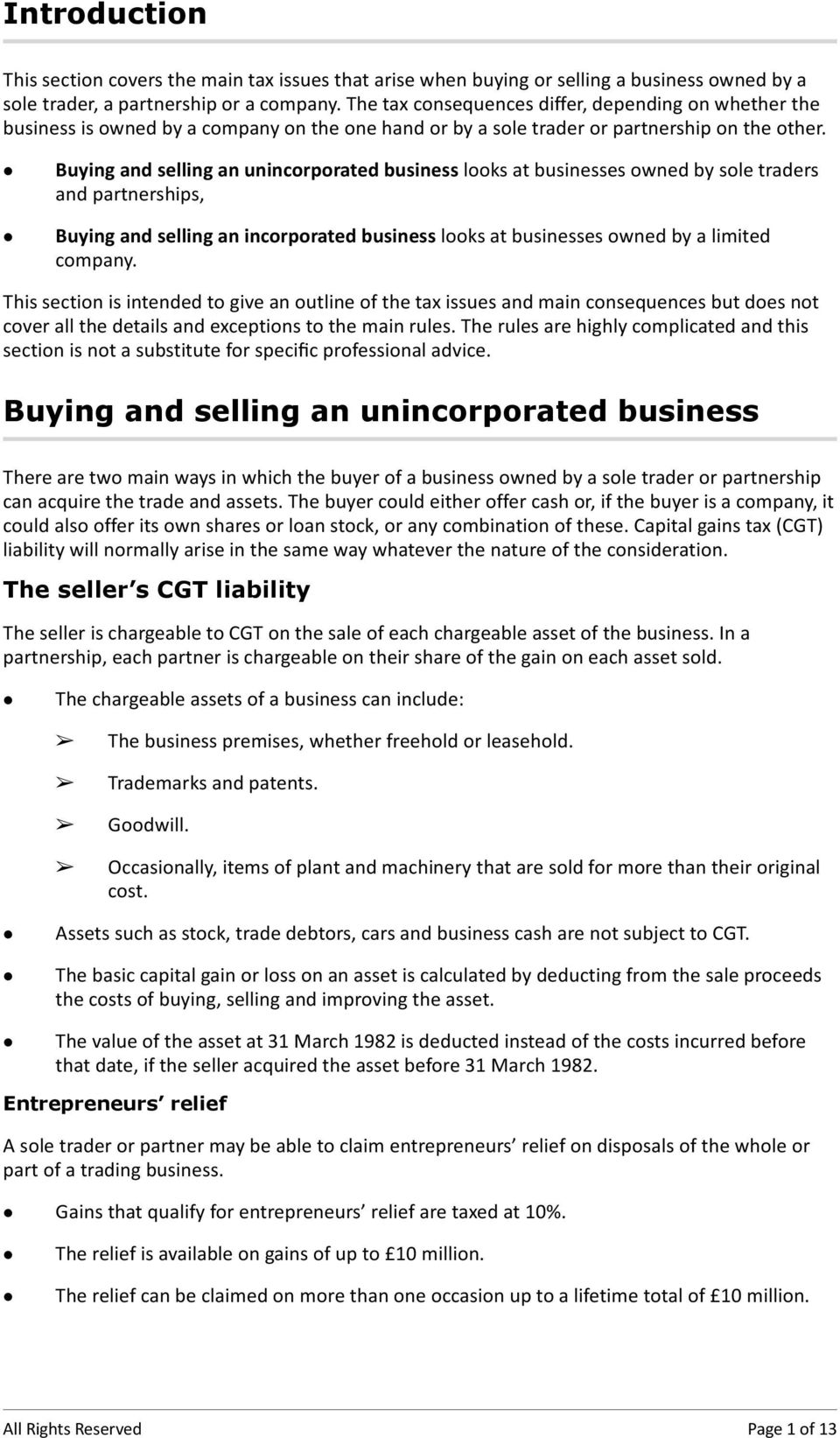 Buying and selling an unincorporated business looks at businesses owned by sole traders and partnerships, Buying and selling an incorporated business looks at businesses owned by a limited company.
