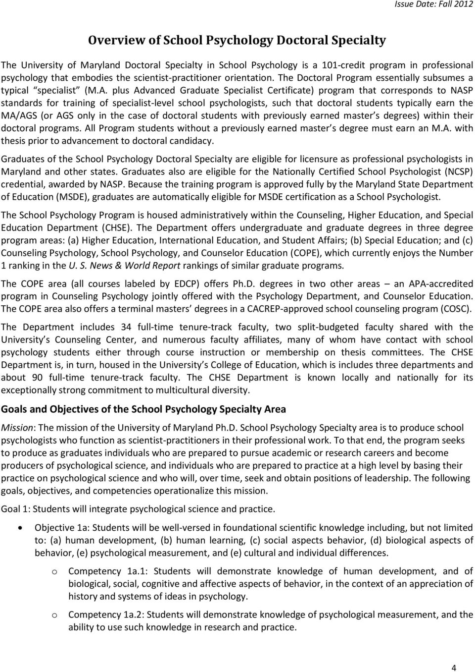 plus Advanced Graduate Specialist Certificate) program that corresponds to NASP standards for training of specialist-level school psychologists, such that doctoral students typically earn the MA/AGS