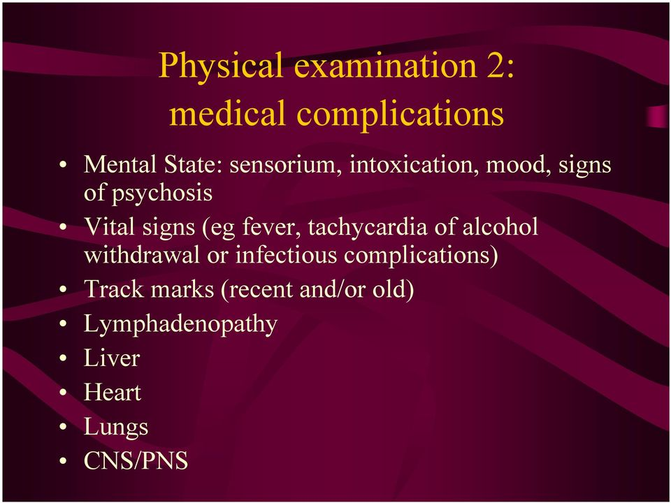 fever, tachycardia of alcohol withdrawal or infectious