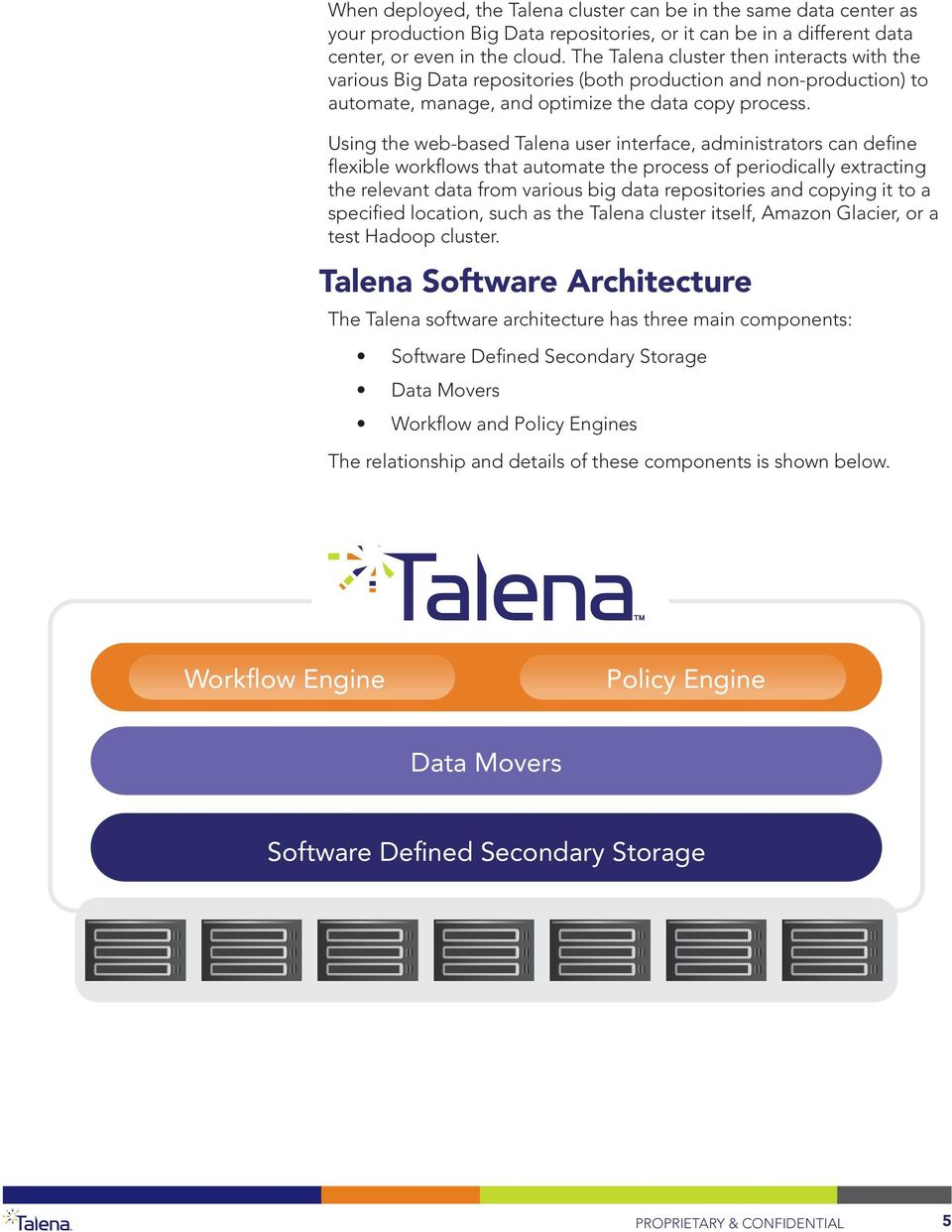 Using the web-based Talena user interface, administrators can define flexible workflows that automate the process of periodically extracting the relevant data from various big data repositories and