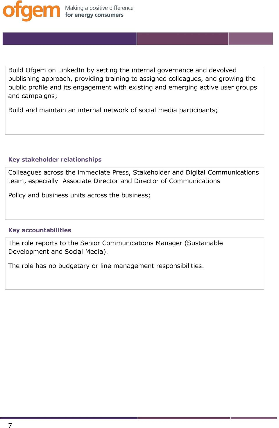 Colleagues across the immediate Press, Stakeholder and Digital Communications team, especially Associate Director and Director of Communications Policy and business units across