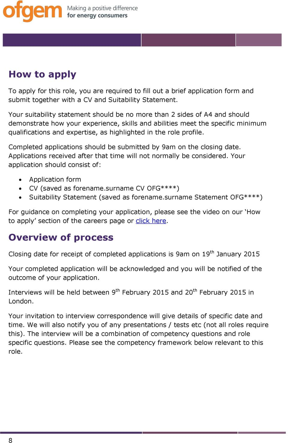 in the role profile. Completed applications should be submitted by 9am on the closing date. Applications received after that time will not normally be considered.