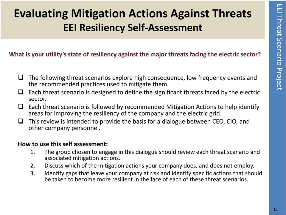 Each threat scenario is designed to define the significant threats faced by the electric sector.
