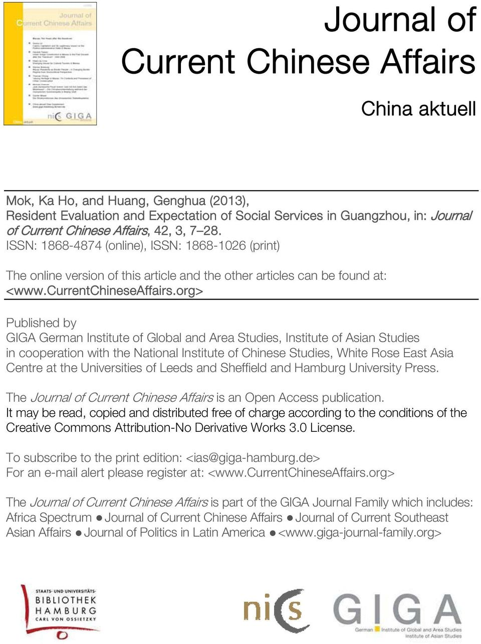 org> Published by GIGA German Institute of Global and Area Studies, Institute of Asian Studies in cooperation with the National Institute of Chinese Studies, White Rose East Asia Centre at the