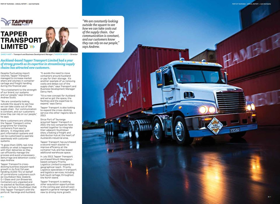 DARCY HART - Transport and Business Development Manager / ANDREW SCOTT - Director Auckland-based Tapper Transport Limited had a year of strong growth as its expertise in streamlining supply chains