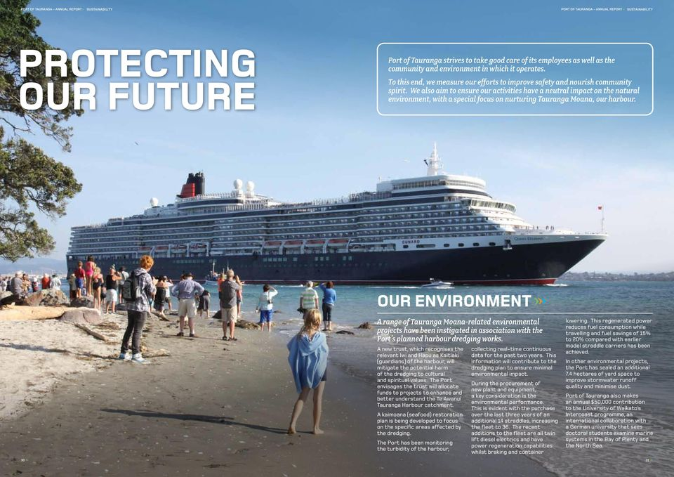 We also aim to ensure our activities have a neutral impact on the natural environment, with a special focus on nurturing Tauranga Moana, our harbour.