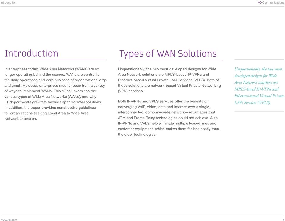 This ebook examines the various types of Wide Area Networks (WANs), and why IT departments gravitate towards specific WAN solutions.