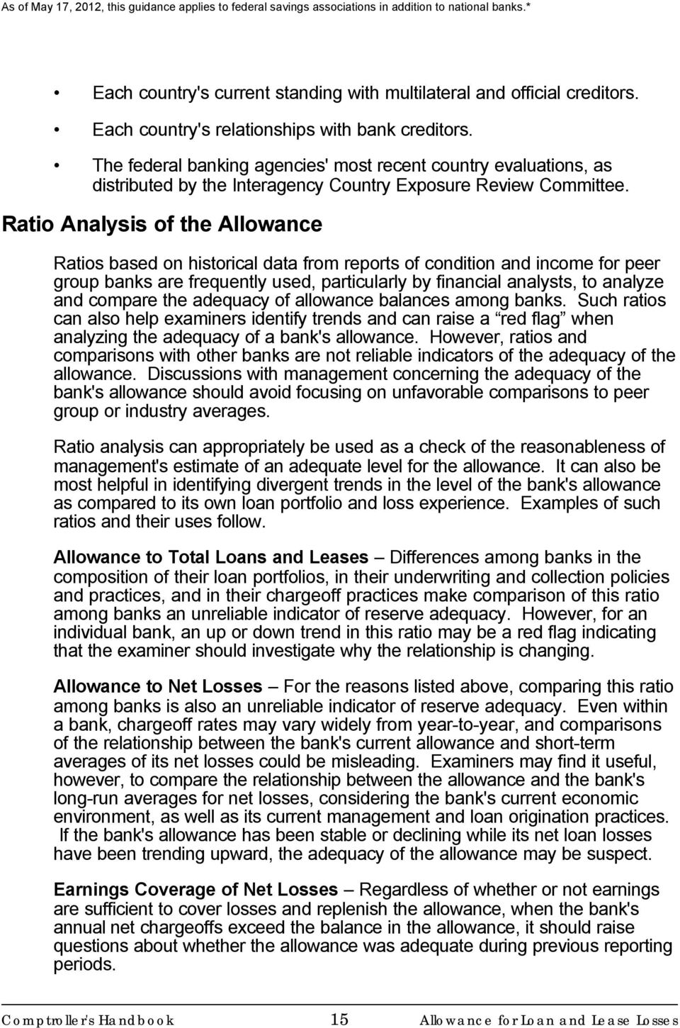 Ratio Analysis of the Allowance Ratios based on historical data from reports of condition and income for peer group banks are frequently used, particularly by financial analysts, to analyze and