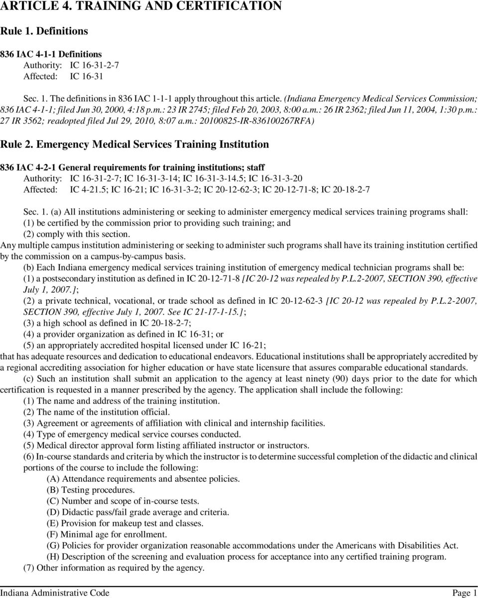 m.: 20100825-IR-836100267RFA) Rule 2. Emergency Medical Services Training Institution 836 IAC 4-2-1 General requirements for training institutions; staff Affected: IC 4-21.