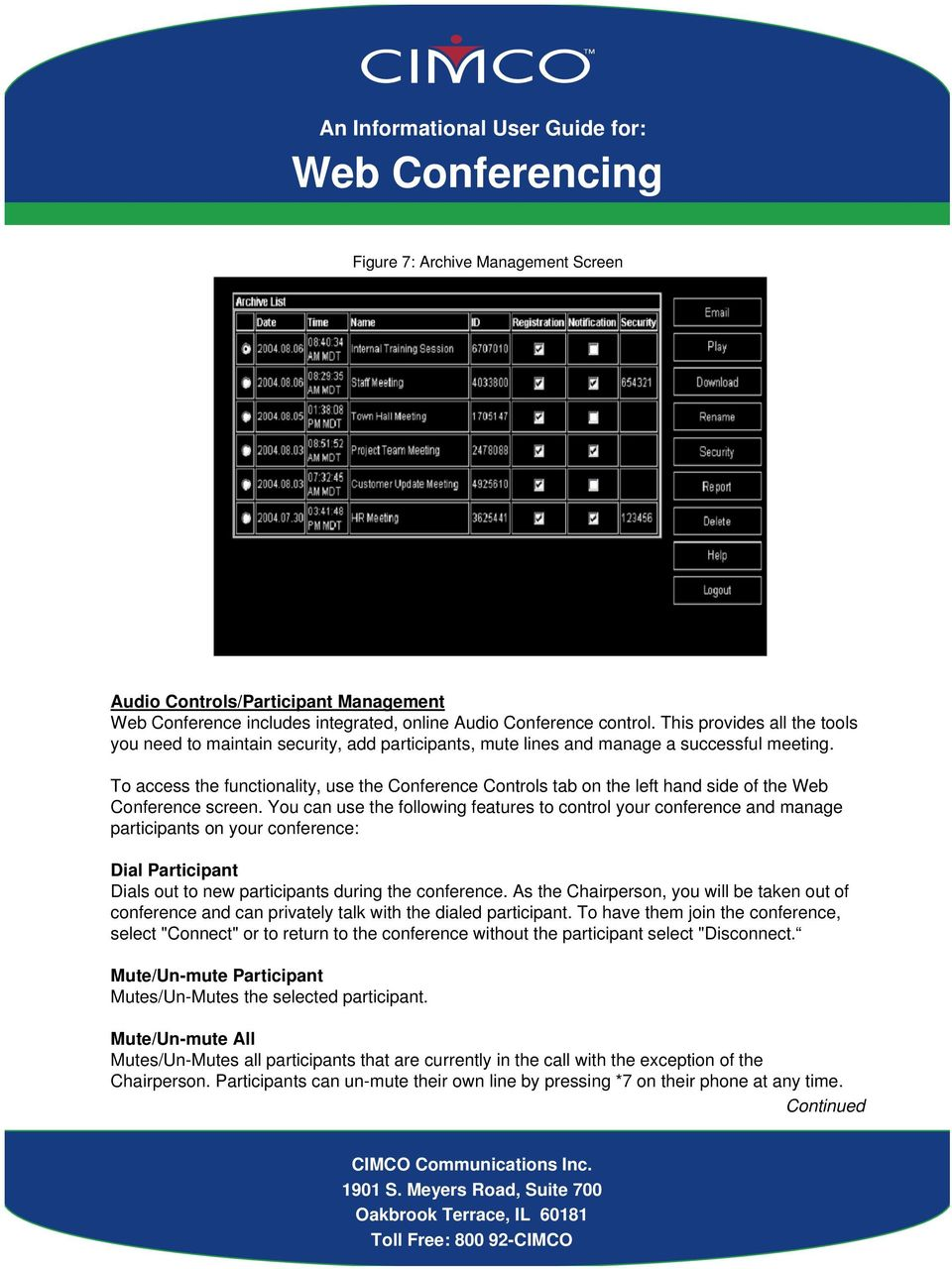 To access the functionality, use the Conference Controls tab on the left hand side of the Web Conference screen.