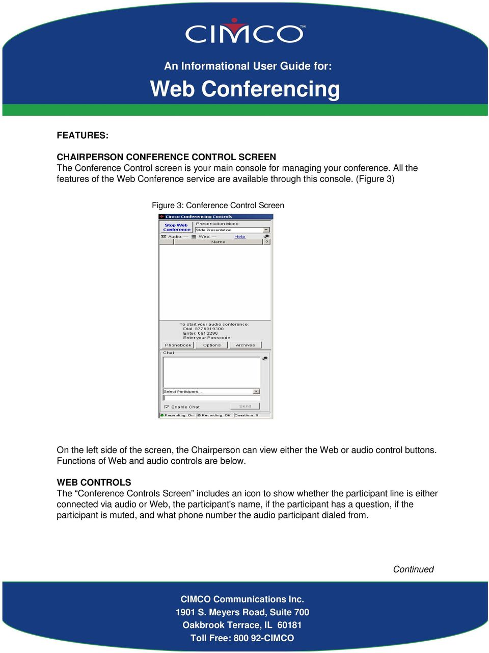 (Figure 3) Figure 3: Conference Control Screen On the left side of the screen, the Chairperson can view either the Web or audio control buttons.