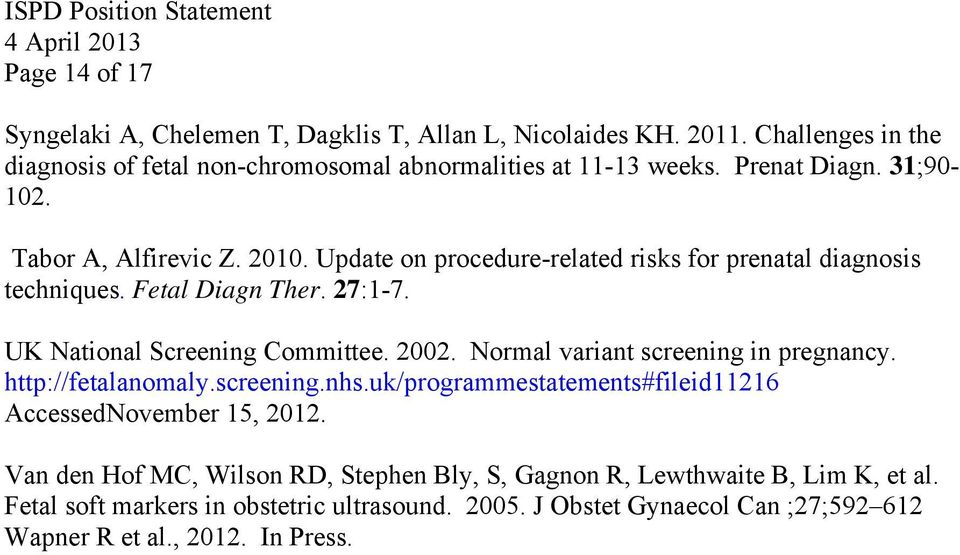 UK National Screening Committee. 2002. Normal variant screening in pregnancy. http://fetalanomaly.screening.nhs.