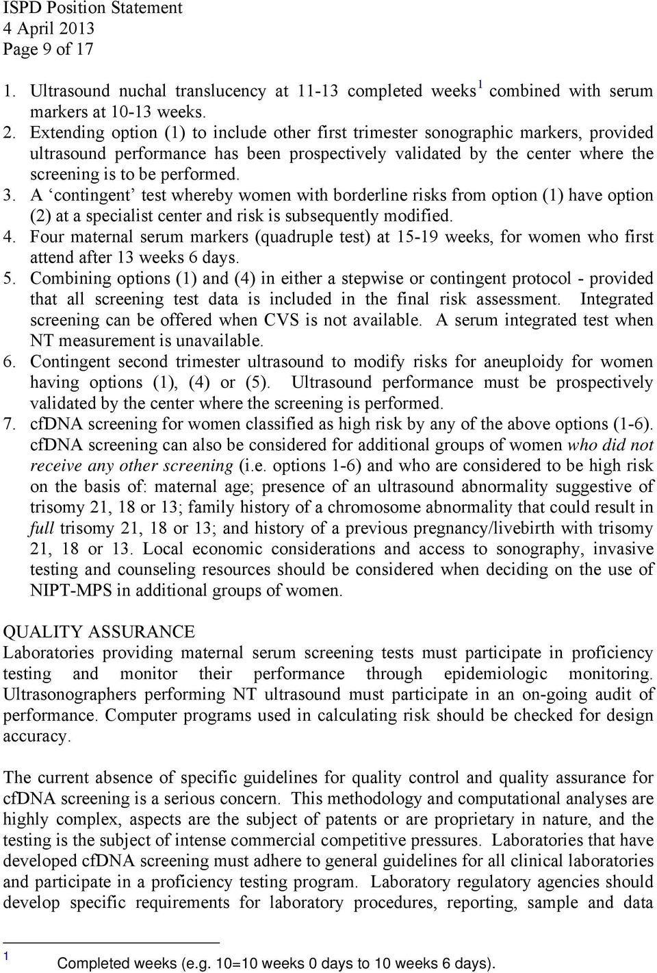 A contingent test whereby women with borderline risks from option (1) have option (2) at a specialist center and risk is subsequently modified. 4.