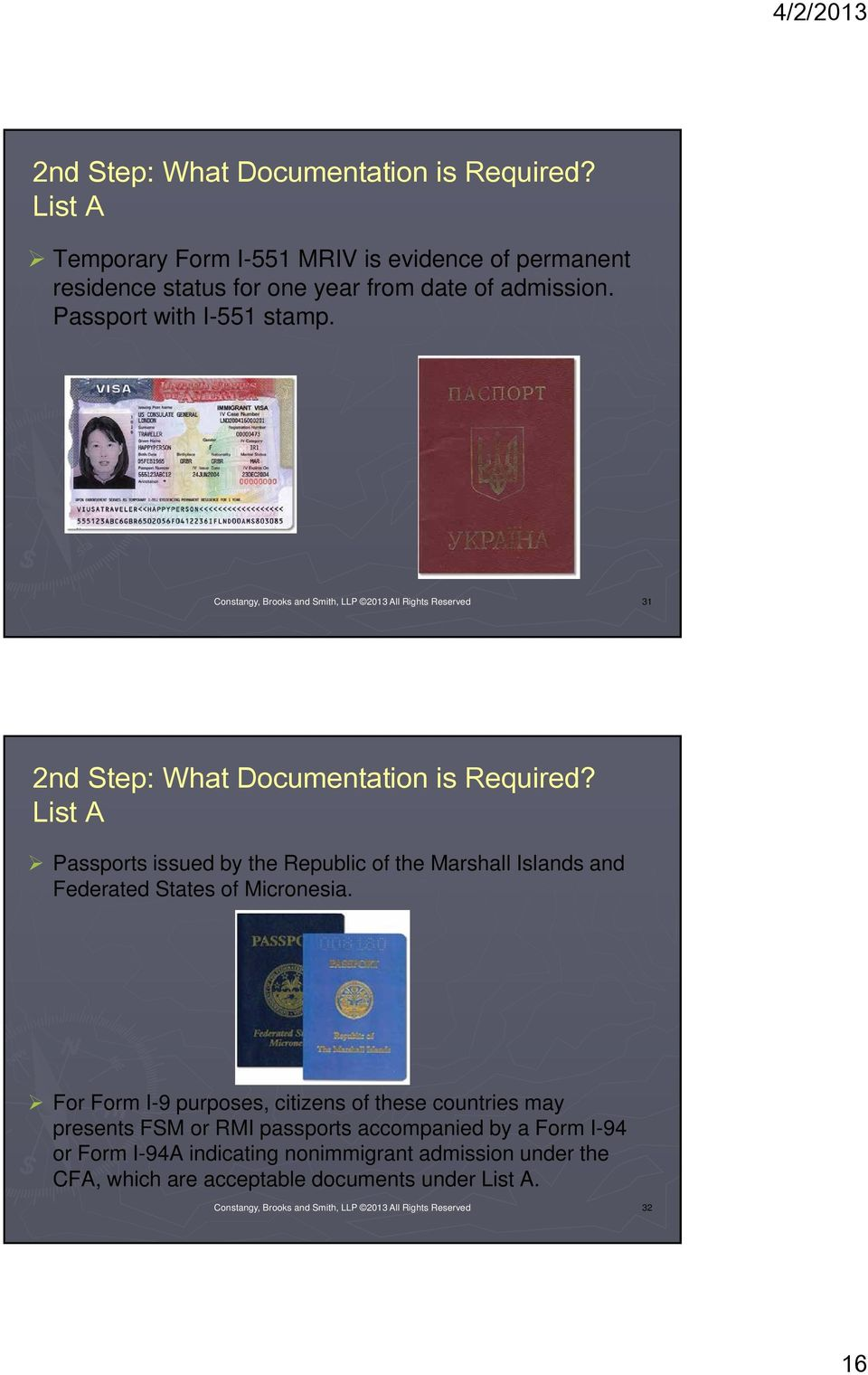 List A Passports issued by the Republic of the Marshall Islands and Federated States of Micronesia.
