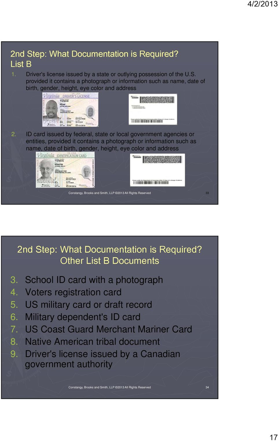 Constangy, Brooks and Smith, LLP 2013 All Rights Reserved 33 2nd Step: What Documentation is Required? Other List B Documents 3. School ID card with a photograph 4. Voters registration card 5.