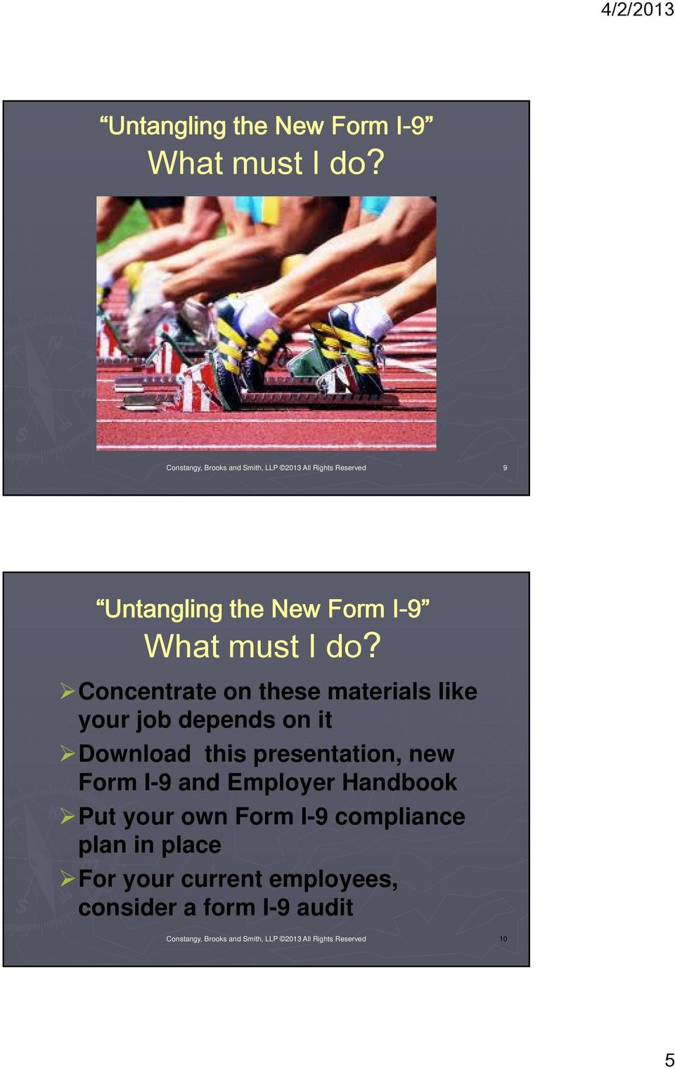 depends on it Download this presentation, new Form I-9 and Employer Handbook Put your own Form I-9
