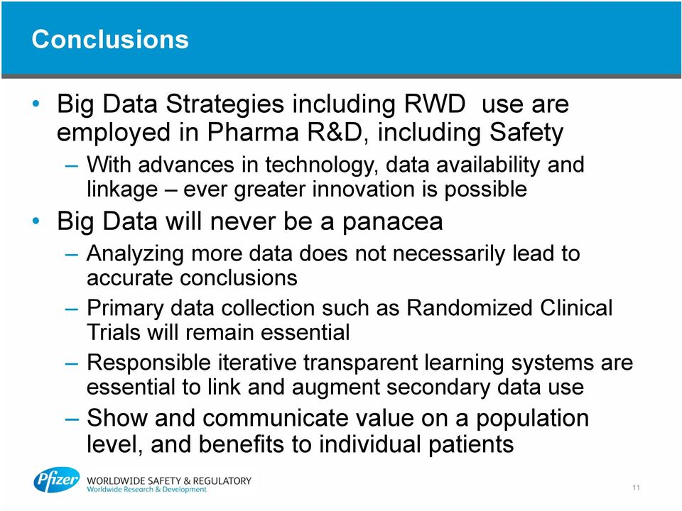 conclusions Primary data collection such as Randomized Clinical Trials will remain essential Responsible iterative transparent learning