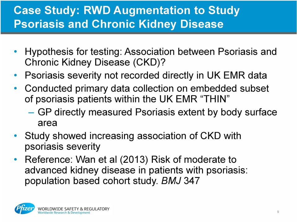 Psoriasis severity not recorded directly in UK EMR data Conducted primary data collection on embedded subset of psoriasis patients within the UK