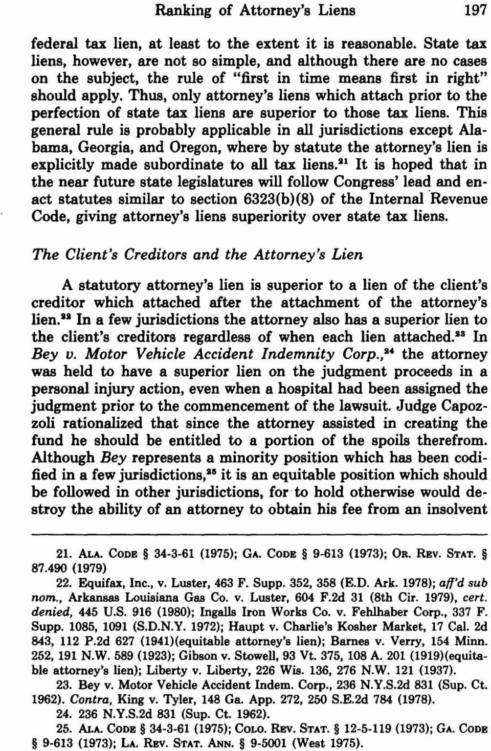 Thus, only attorney's liens which attach prior to the perfection of state tax liens are superior to those tax liens.