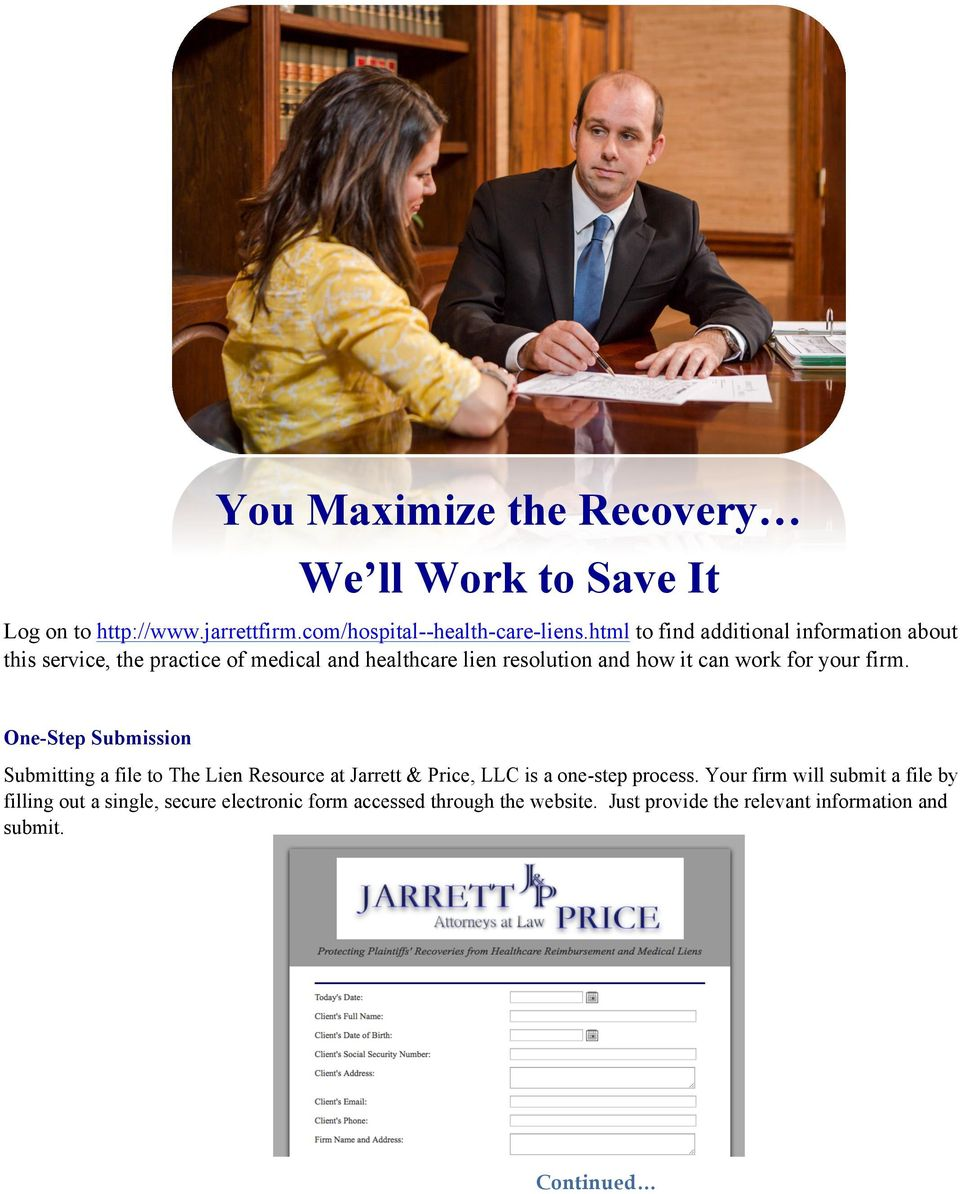 for your firm. One-Step Submission Submitting a file to The Lien Resource at Jarrett & Price, LLC is a one-step process.