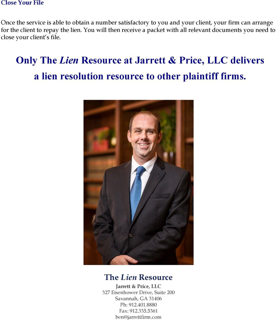 Only The Lien Resource at Jarrett & Price, LLC delivers a lien resolution resource to other plaintiff firms.