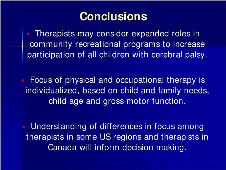 Focus of physical and occupational therapy is individualized, based on child and family needs, child