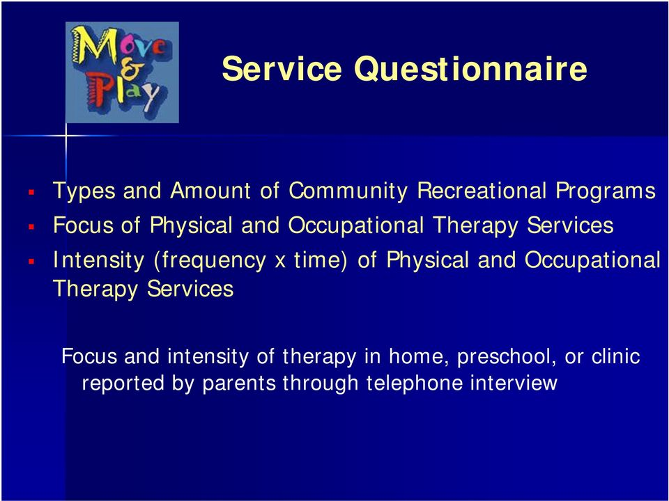 time) of Physical and Occupational Therapy Services Focus and intensity of