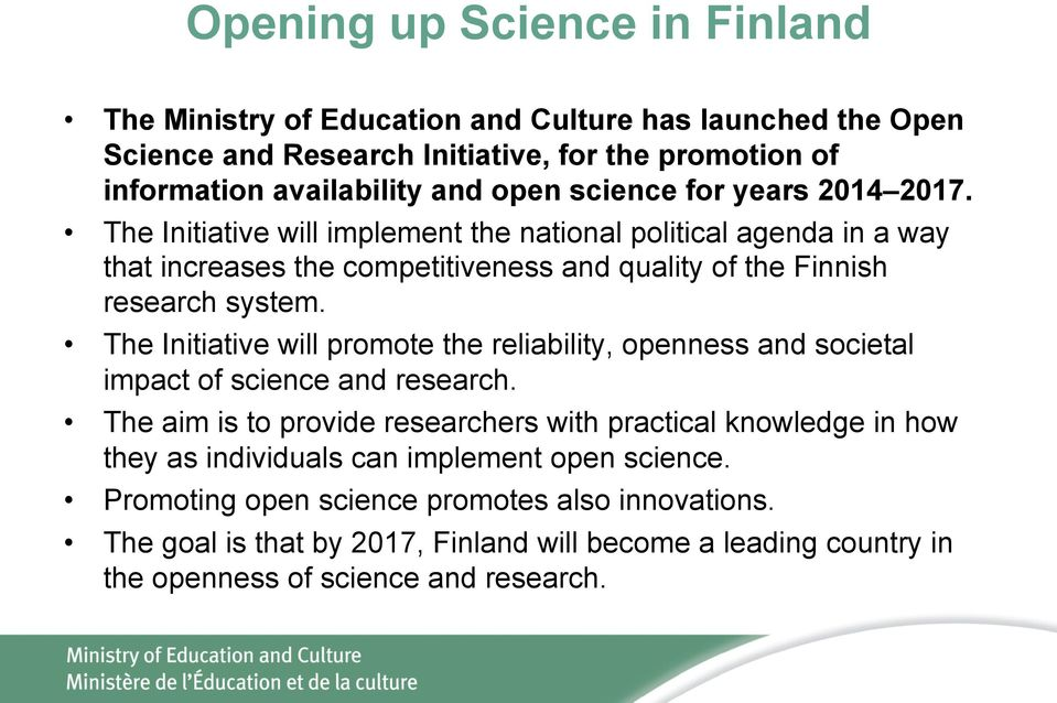 The Initiative will promote the reliability, openness and societal impact of science and research.