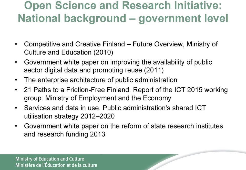 of public administration 21 Paths to a Friction-Free Finland. Report of the ICT 2015 working group.