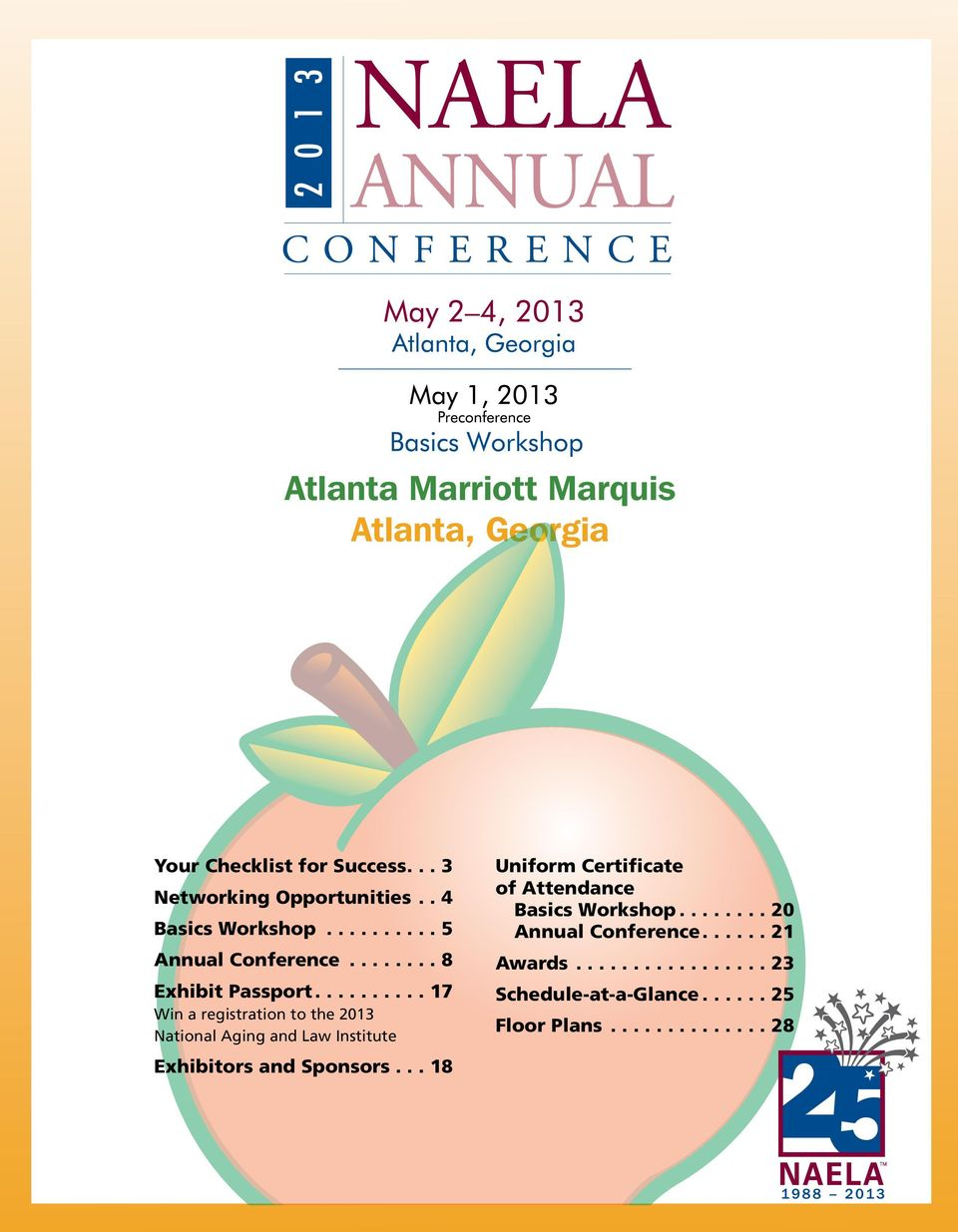 ...17 Win a registration to the 2013 National Aging and Law Institute Exhibitors and Sponsors.
