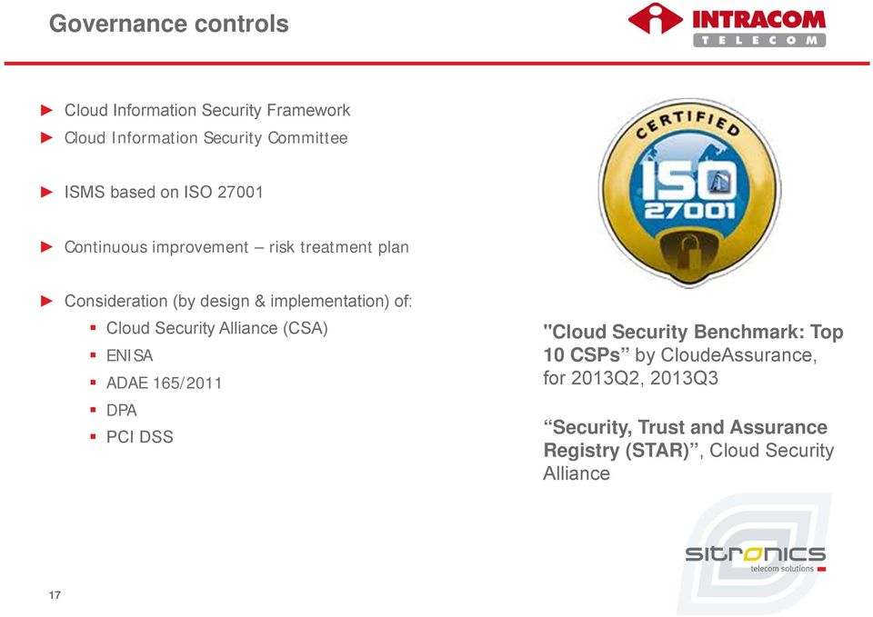 "Cloud Security Alliance (CSA) ENISA ADAE 165/2011 DPA PCI DSS ""Cloud Security Benchmark: Top 10 CSPs by"