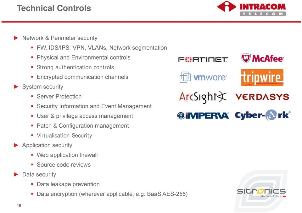 Management User & privilege access management Patch & Configuration management Virtualisation Security Application security Web