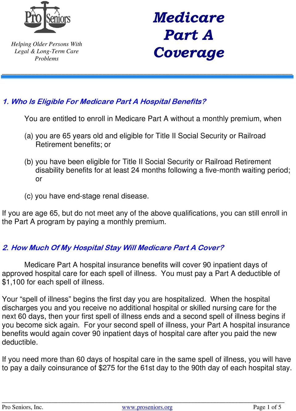 eligible for Title II Social Security or Railroad Retirement disability benefits for at least 24 months following a five-month waiting period; or (c) you have end-stage renal disease.