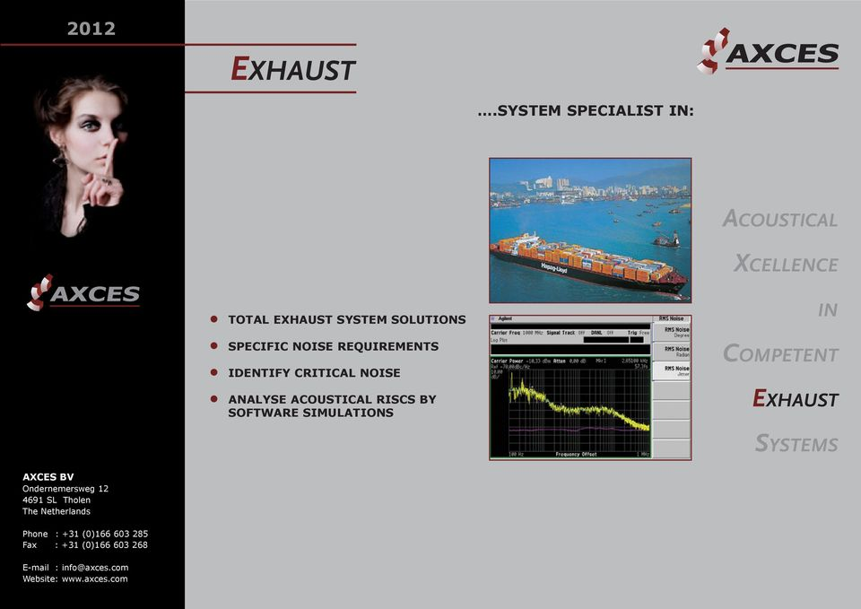 EXHAUST SYSTEM SOLUTIONS SPECIFIC NOISE REQUIREMENTS