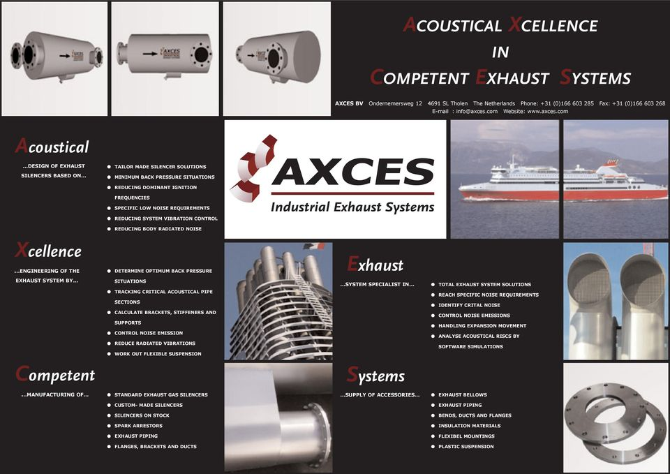 NOISE Xcellence...ENGINEERING OF THE DETERMINE OPTIMUM BACK PRESSURE Exhaust EXHAUST SYSTEM BY.