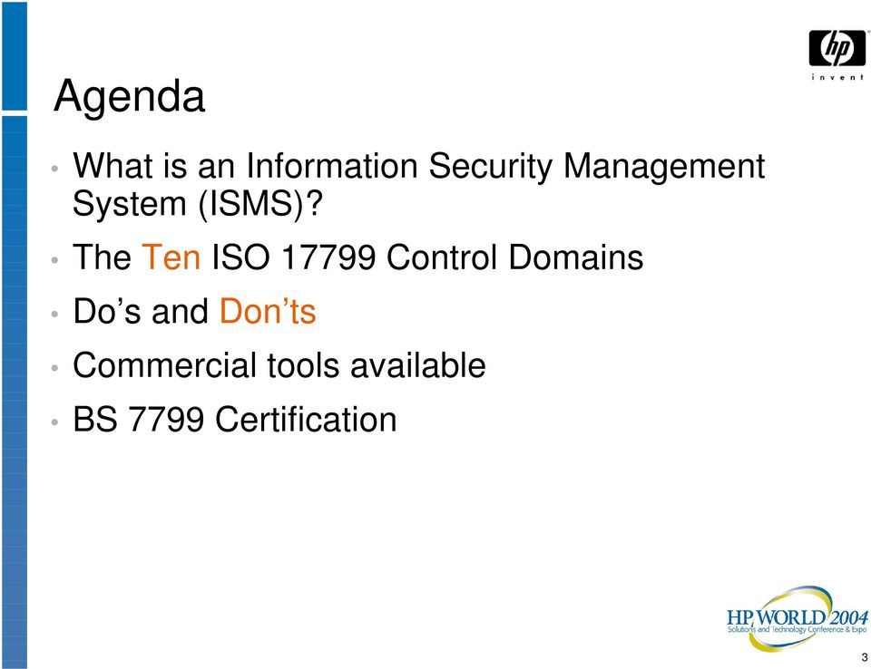 The Ten ISO 17799 Control Domains Do s