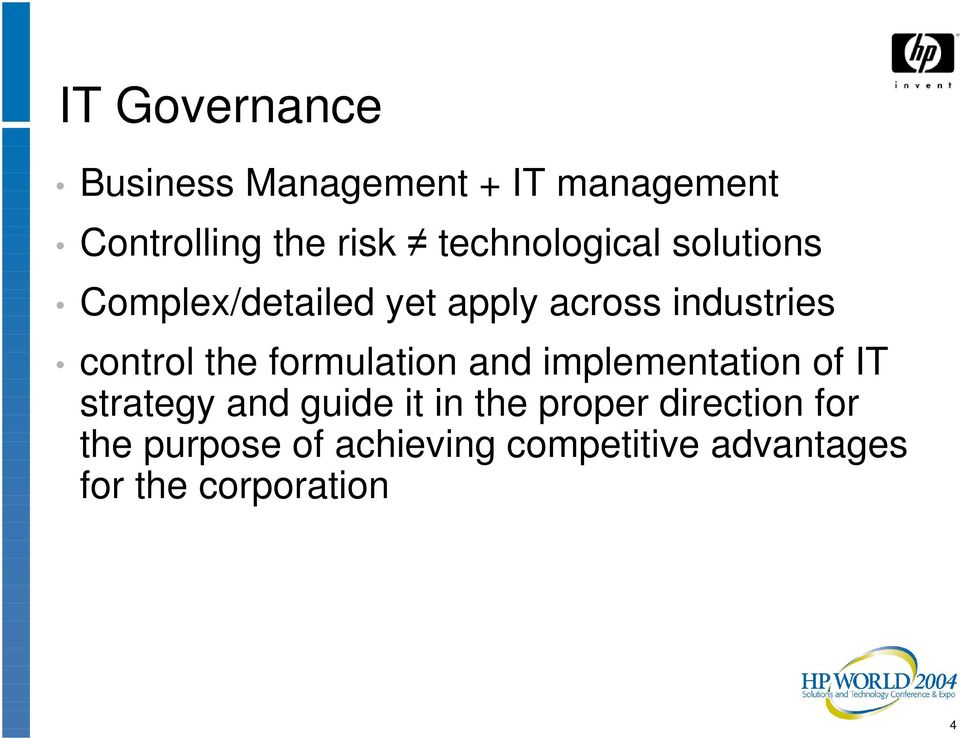 the formulation and implementation of IT strategy and guide it in the proper