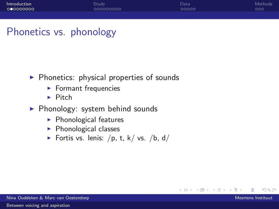 Formant frequencies Pitch Phonology: system behind