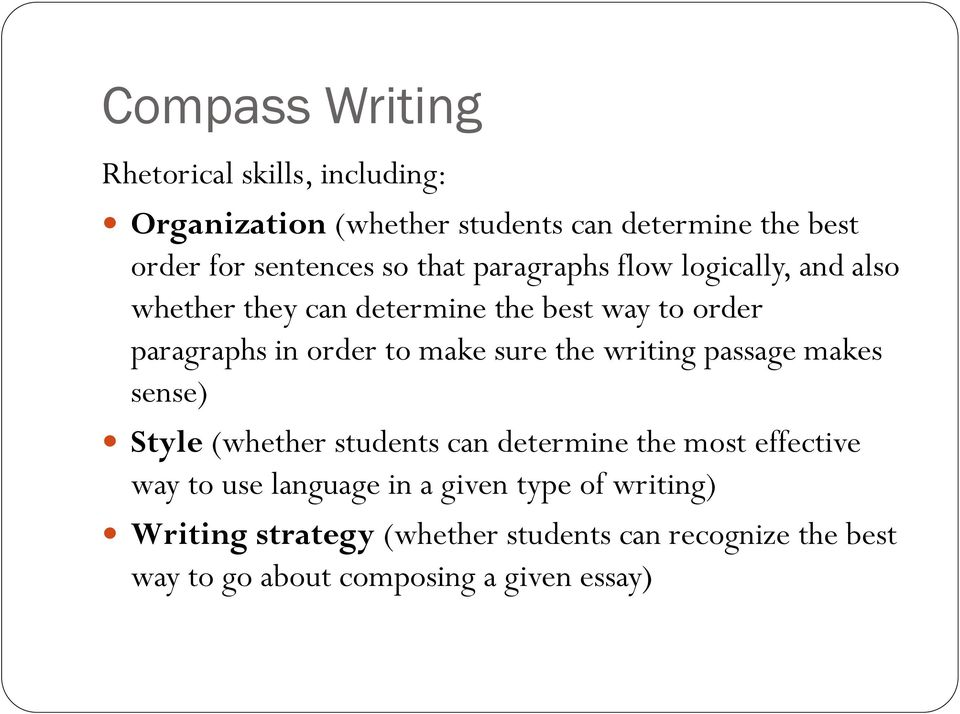 sure the writing passage makes sense) Style (whether students can determine the most effective way to use language in a