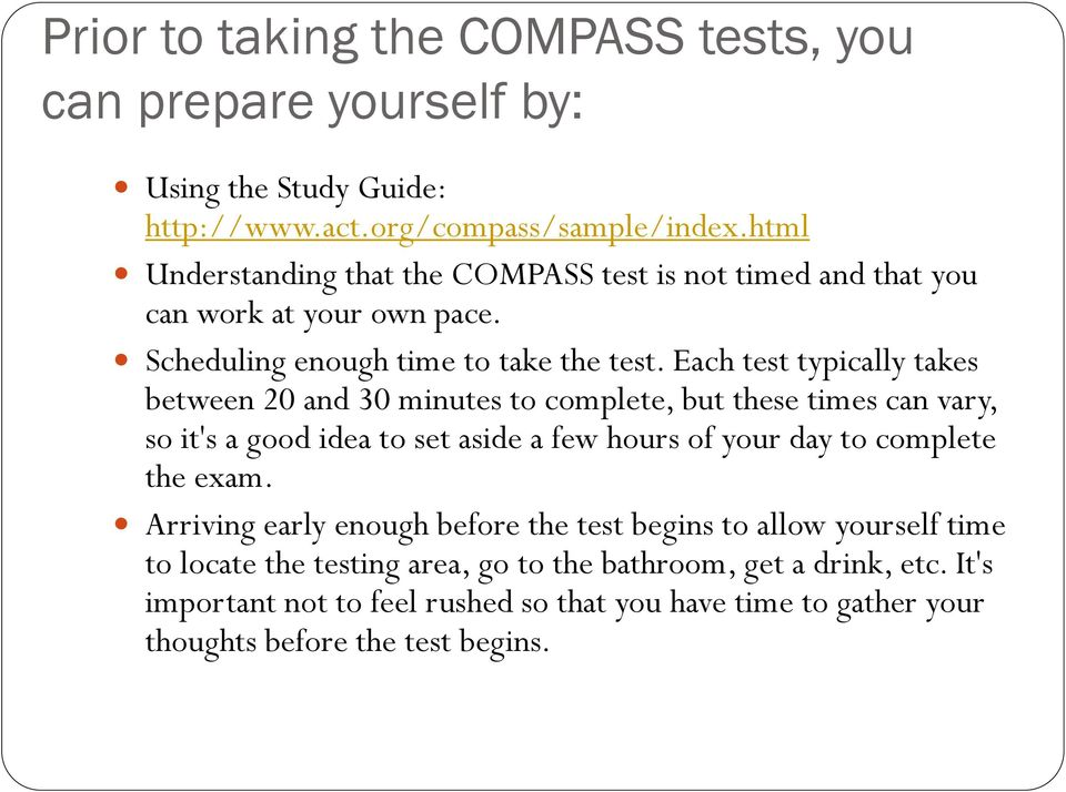 Each test typically takes between 20 and 30 minutes to complete, but these times can vary, so it's a good idea to set aside a few hours of your day to complete the